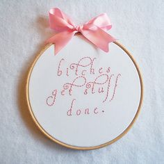 Bitches get stuff done - funny pop culture embroidery . Saturday Night Live art . Tina Fey . Hillary Clinton . feminist embroidery