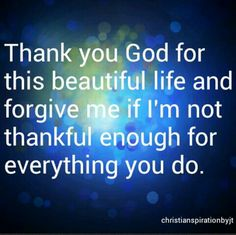 God blesses me every day, and I should be more thankful to Him for everything He does. <3