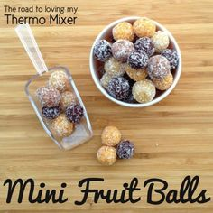 Mini Fruit Balls | The Road to Loving My Thermo Mixer