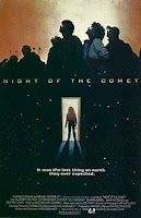 Night of the Comet (1984) Two high school sisters (played by Catherine Mary Stewart and Kelli Maroney) wake up to find that most of humanity has been turned into dust by a comet. What is left is a few survivors and zombies, zombies that are out to kill the girls. While a little dated, mostly due to use of 80's slang and hair-dos, the film is a fun ride when the girls take on the zombies with machine guns in one hand and hairspray in the other.