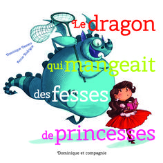 Le dragon qui mangeait des fesses de princesses par Dominique Demers, Annie Rodrigue | Jeunesse | 3-6 ans | Leslibraires.ca Best Books To Read, Good Books, Diy For Kids, Gifts For Kids, Prince, Album Jeunesse, French Immersion, Cycle 3, Smurfs