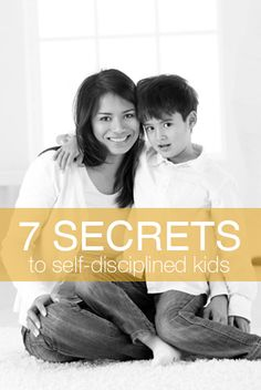 7 Secrets to Self-Disciplined Kids #parenting