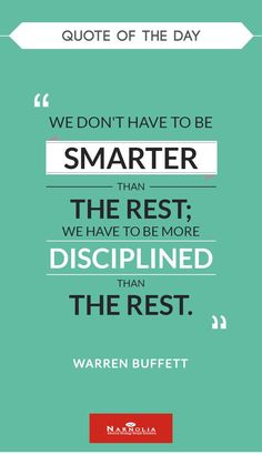 """Quote  of The Day        """"We don't have to be smarter than the rest; we have to be more disciplined than the rest.""""  -Warren Buffett #MindsetSayings"""