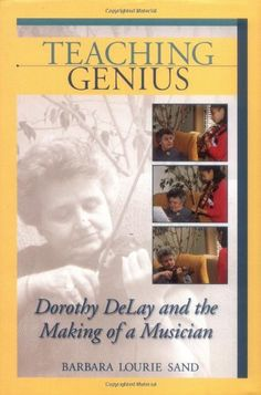 Teaching Genius: Dorothy DeLay and the Making of a Musician by Barbara Lourie Sand http://www.amazon.com/dp/1574670522/ref=cm_sw_r_pi_dp_a85Xub1ZK2QDQ