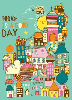 A4 Art Print  'Today is a Good Day'  Kawaii / by stephsayshello, £12.00