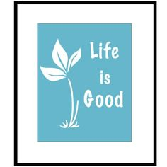Life is Good  8 x 10  Inspirational Quote Print in by Tessyla, $20.00