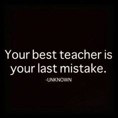mistakes teach us...