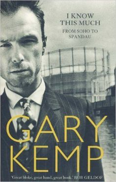 ary Kemp - I know this much: from soho to spandau - paperback