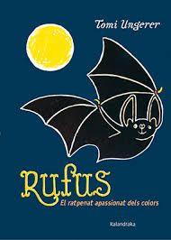 Resultado de imagen de Rufus : el ratpenat apassionat dels colors