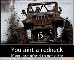 So true. You are not 'redneck' or even 'country' if you run from dirt, get over yourself please.
