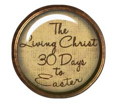 30 Days to Easter - like an advent calendar for Easter (LDS/Morman - but a great idea and many tags can be used for Evangelicals as well)