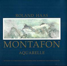 Montafon - Aquarelle von Haas Roland http://www.amazon.de/dp/3901037012/ref=cm_sw_r_pi_dp_HCWmwb0W0WCKV