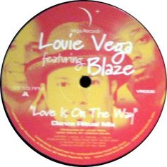 Louie Vega Presents Blaze - Love Is On The Way