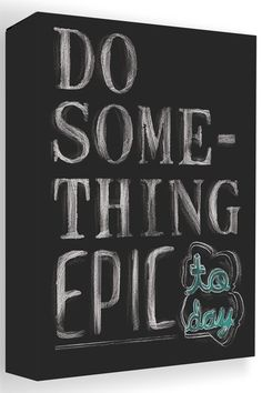 Do Something Epic Chalk Canvas Wall Art
