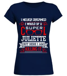 # JULIETTE WOULD BE A SUPPER COOL  .  JULIETTE WOULD BE A SUPPER COOL   A GIFT FOR A SPECIAL PERSON  It's a unique tshirt, with a special name!   HOW TO ORDER:  1. Select the style and color you want:  2. Click Reserve it now  3. Select size and quantity  4. Enter shipping and billing information  5. Done! Simple as that!  TIPS: Buy 2 or more to save shipping cost!   This is printable if you purchase only one piece. so dont worry, you will get yours.   Guaranteed safe and secure checkout…