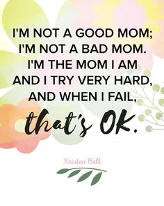 An inspirational message for all moms to keep in mind.