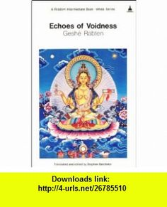 Echoes of Voidness (Wisdom Intermediate Book - White Series) (9780861710102) Geshe Rabten, Stephen Batchelor , ISBN-10: 086171010X  , ISBN-13: 978-0861710102 ,  , tutorials , pdf , ebook , torrent , downloads , rapidshare , filesonic , hotfile , megaupload , fileserve