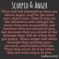 Zodiac Society - Scorpio & Anger: Fortified and Vicious Le Zodiac, Scorpio Zodiac Facts, Astrology Scorpio, Scorpio Traits, Scorpio Love, Sagittarius Quotes, Scorpio Woman, My Zodiac Sign, Sagittarius Girl