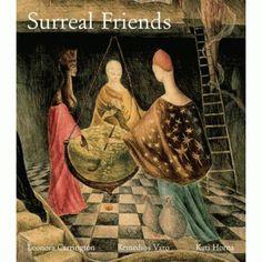 Surreal Friends: Leonora Carrington, Remedios Varo and Kati Horna (Hardback) 1