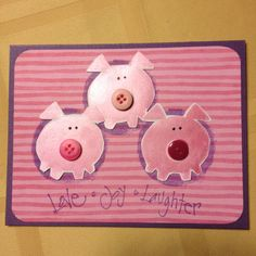 My card...3 Little Pigs make me smile!