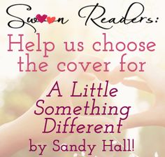Join the conversation! Help us choose the cover for the first Swoon Reads novel, A LITTLE SOMETHING DIFFERENT!