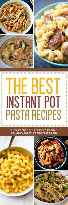The BEST Instant Pot Pasta Recipes featured on Slow Cooker or Pressure Cooker at SlowCookerFromScratch.com