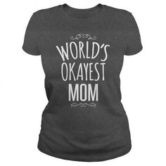 Personalized Name World's Okayest Mom Shirts & Tees