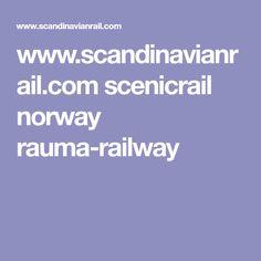 www.scandinavianrail.com scenicrail norway rauma-railway