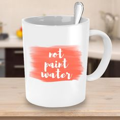 Not Paint Water Coffee Mug - Red - Gift Ideas for Artists