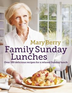 """Read """"Mary Berry's Family Sunday Lunches"""" by Mary Berry available from Rakuten Kobo. Sunday lunch is one of the great British traditions and in Family Sunday Lunches Mary Berry brings together the classics. Yorkshire, Sticky Toffee Pudding, Sunday Roast, Cooking Instructions, Summer Salads, Vegetarian Recipes, Savoury Recipes, Cooking Recipes, Kitchen"""