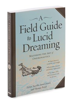 A Field Guide to Lucid Dreaming. Whoever says the fun ends after falling asleep should peek inside this softback book by authors Dylan Tuccillo, Jared Zeizel, and Thomas Peisel! #multi #modcloth