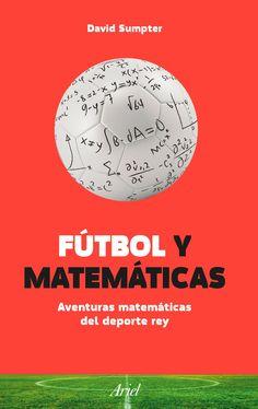 La divulgación científica que utiliza el fútbol como ejemplo para explicar matemáticas Fútbol es fútbol, se dice. Pero es mucho más, fútbol también es matemáticas, o al menos una manera apasionante de aprenderlas. Escuadra, parábola, triangulación. ¿De qué estamos hablando? La mayoría dirán que de fútbol. Pues bien, sí, pero también de matemáticas.Como demuestra el matemático David Sumpter. http://rabel.jcyl.es/cgi-bin/abnetopac?SUBC=BPSO&ACC=DOSEARCH&xsqf99=1843834