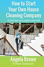 How to Start Your Own House Cleaning Company: Go from start-up to payday in one week (Fast Track to Success Book by Angela Brown - Life Long Publishing - - House Cleaning Company, House Cleaning Services, Cleaning Companies, Cleaning Business, Cleaning Checklist, Business Money, Business Planning, One Week, Starting Your Own Business