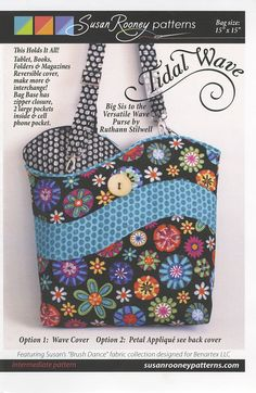 Tidal Wave Bag Pattern By Rooney, Susan  - Here is 15in x 15in Big Sis with two applique options; our signature wave and a flower petal applique that uses the large buttons as the center of the flower.  Great pockets, adjustable straps and of course the covers are reversible and interchangeable!  Leave everything in the bag base and just change out the cover.