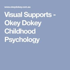 Visual Supports - Okey Dokey Childhood Psychology