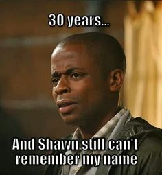 Psych TV Series - USA Network Dule Hill aka Burton Gus Guster is so dreamy with those big eyes, and so funny Psych Memes, Psych Tv, Psych Quotes, Tv Quotes, Movie Quotes, Best Tv Shows, Best Shows Ever, Favorite Tv Shows, Burton Guster