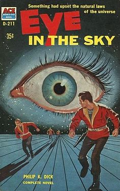 Eye in the Sky - Phillip K Dick. This awful cover was on the old paperback edition that I inherited when my father gave up science fiction. The book is great though.