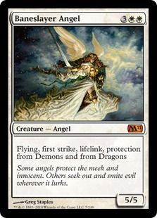 Baneslayer Angel - Flying, first strike, lifelink, protection from Demons and from Dragons