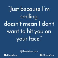 #raremirror #raremirrorquotes #quotes #like4like #like4follow #follow #follow4follow #share #because #smiling #mean #want #hit #you #face