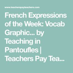 French Expressions of the Week: Vocab Graphic. by Teaching in Pantoufles Expository Writing, Narrative Writing, Opinion Writing, Writing Prompts, Passage Writing, Reading Passages, Huhot Recipe, Constructed Response, French Expressions