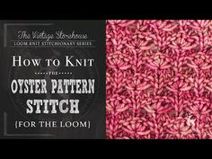 Day 12: How to Knit the Oyster Pattern Stitch {31 Days of Knitting Series} - The Vintage Storehouse & Company