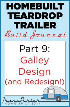 Part 9: Galley Design (and Redesign!) #TeardropTrailer #DIY #homebuilt