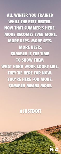 Summer means more. #JustDoIt