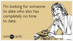 someone-no-time-to-date-flirting-ecards-someecards_large.png 425×237 pixels