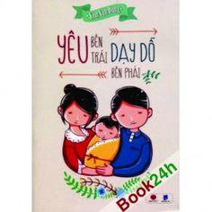 YÊU BÊN TRÁI, DẠY DỖ BÊN PHẢI của tác giả Kim Vận Dung, cuốn sách dành cho các bậc cha mẹ trong việc nuôi dạy con cái mình trưởng thành