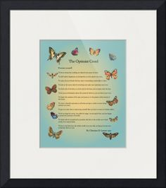 """""""The Optimist Creed"""" by Doe Zantamata,  // The Optimist Creed by Christian D. Larson, written in 1912. Butterflies and graphic design added by Happiness in Your Life // Imagekind.com -- Buy stunning fine art prints, framed prints and canvas prints directly from independent working artists and photographers."""