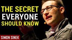 Simon Sinek: THE SECRET EVERYONE SHOULD KNOW (Best Speech Ever) - YouTube
