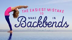 The Easiest Mistake to Make in Backbends