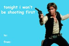 Humor-Movies-Star Wars-Han Solo-Tonight I won't Be Shooting First