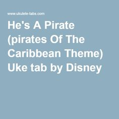 He's A Pirate (pirates Of The Caribbean Theme) Uke tab by Disney